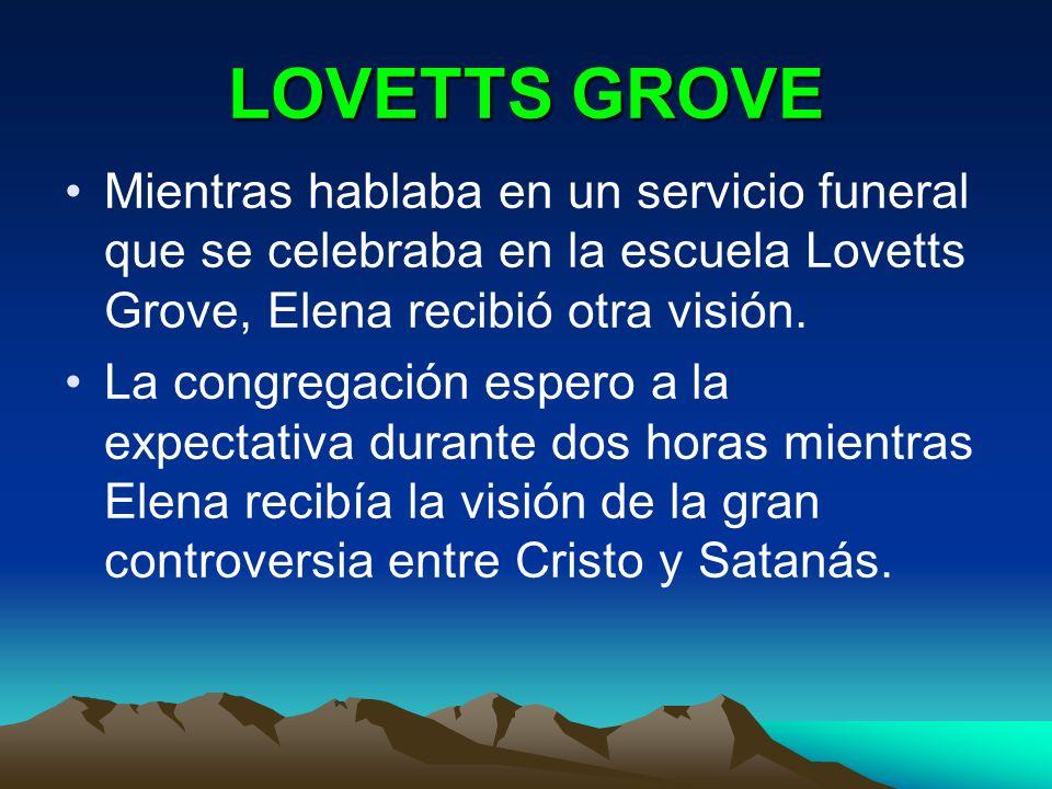 LOVETTS GROVE Mientras hablaba en un servicio funeral que se celebraba en la escuela Lovetts Grove, Elena recibió otra visión. La congregación espero