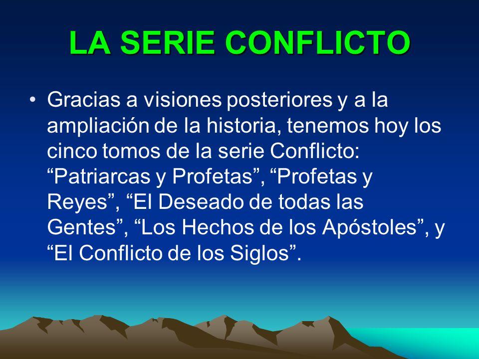 LA SERIE CONFLICTO Gracias a visiones posteriores y a la ampliación de la historia, tenemos hoy los cinco tomos de la serie Conflicto: Patriarcas y Pr