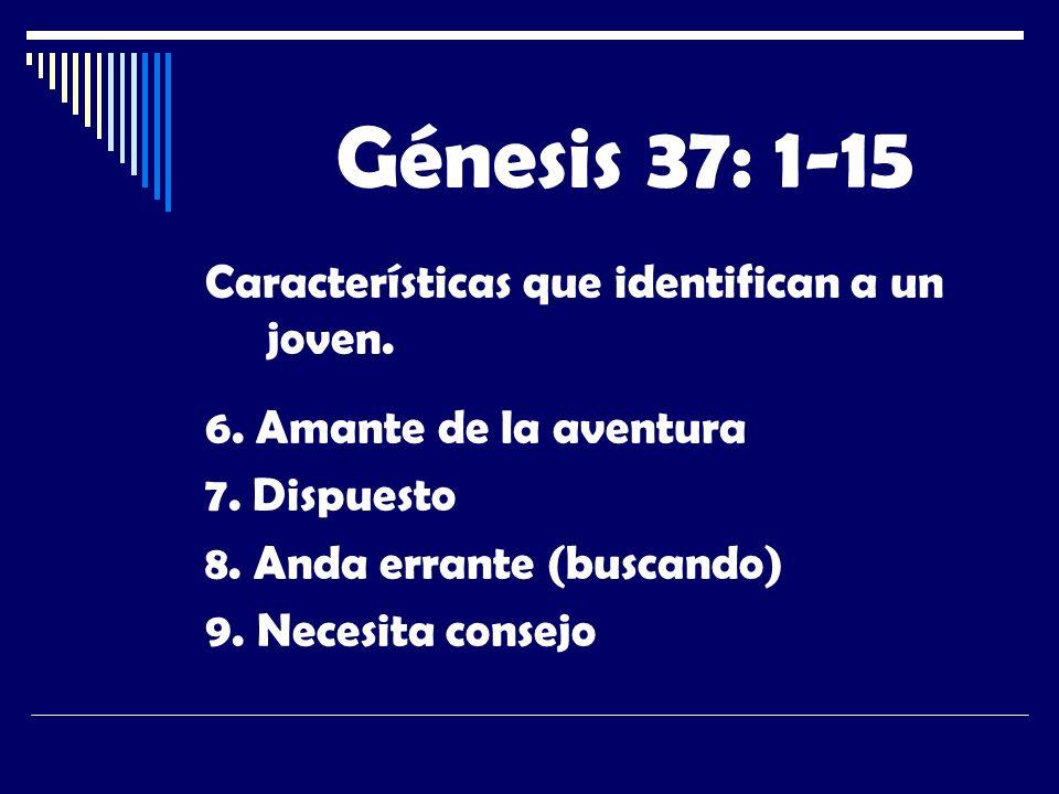 Génesis 37: 1-15 Características que identifican a un joven.
