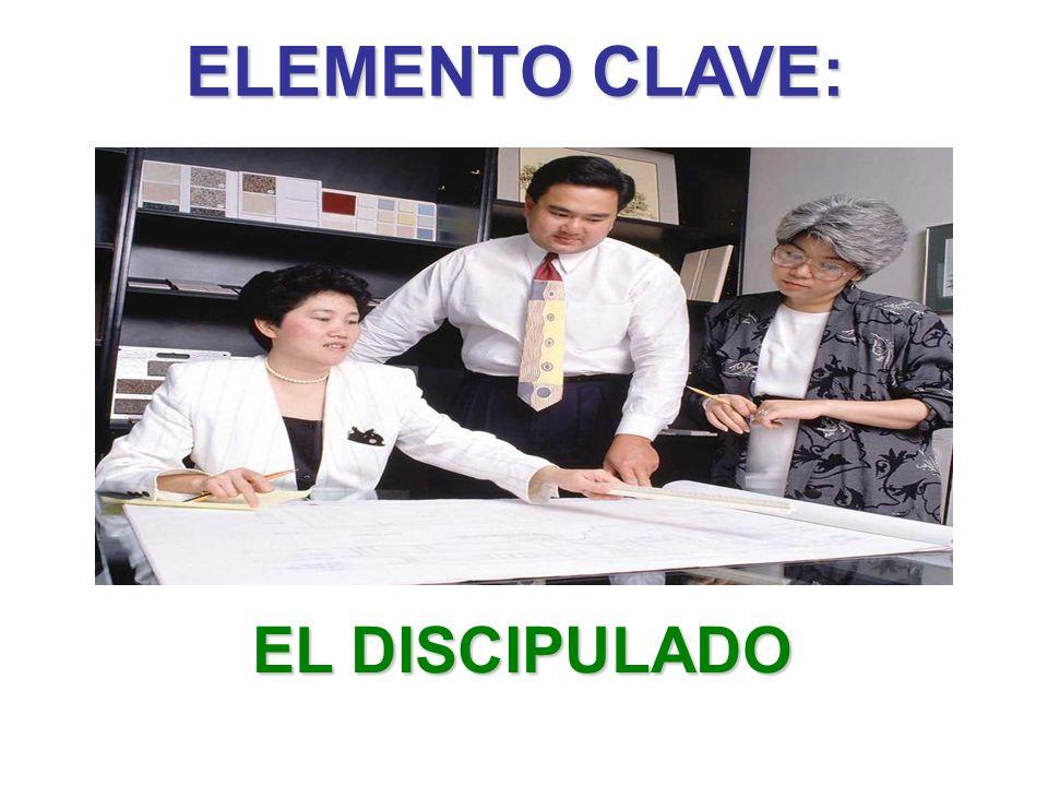 ELEMENTO CLAVE: EL DISCIPULADO