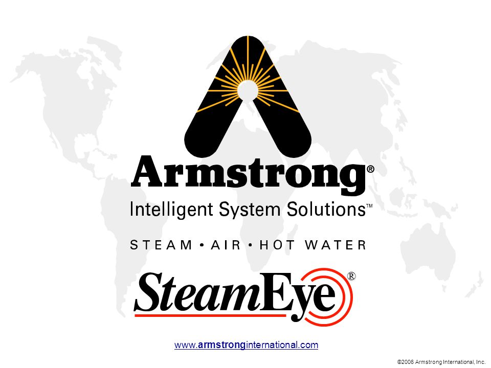©2006 Armstrong International, Inc. www.armstronginternational.com®
