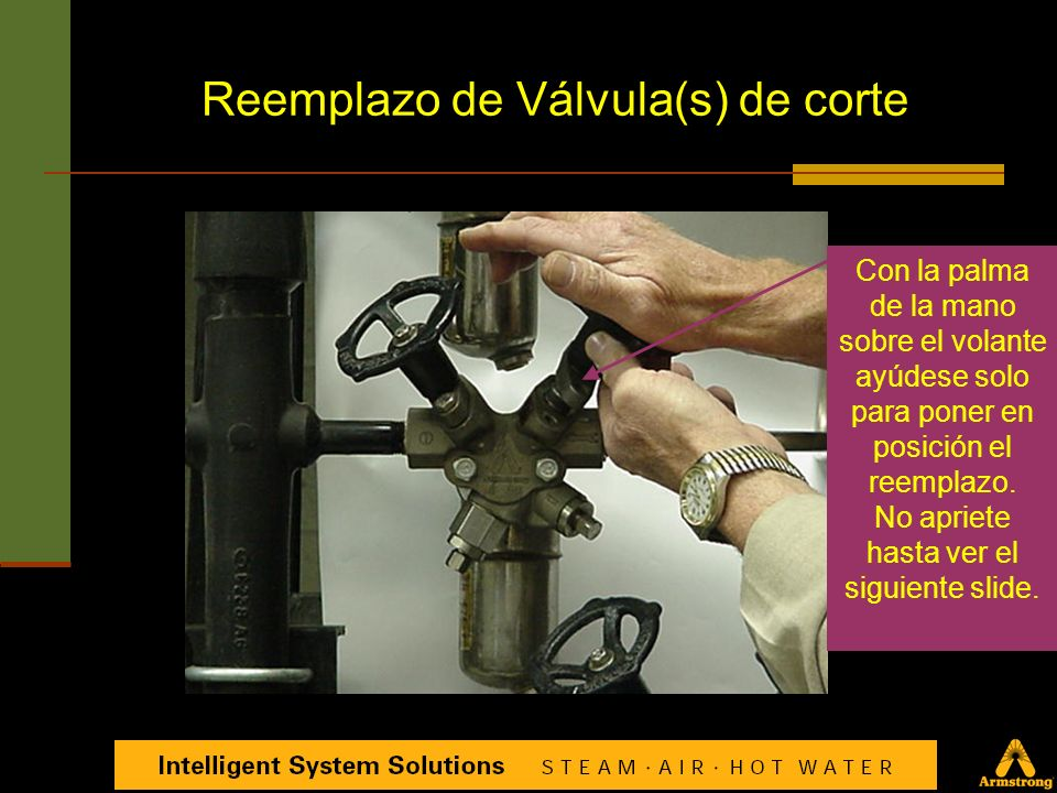 Alinear el reemplazo en el momento de la instalación Reemplazo de Válvula(s) de corte