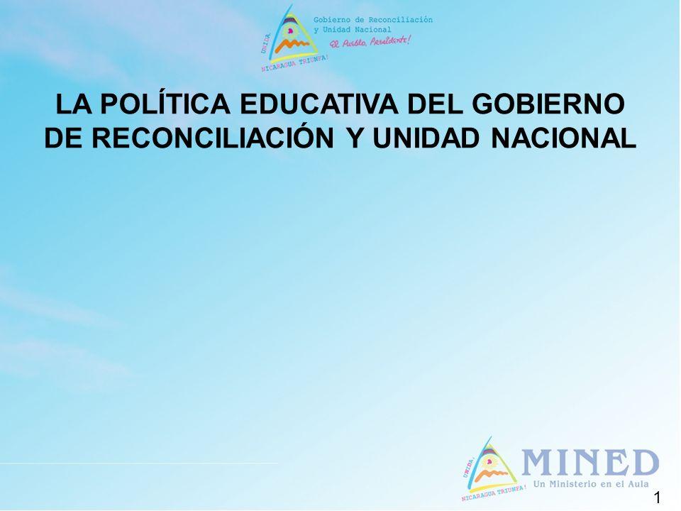 1 LA POLÍTICA EDUCATIVA DEL GOBIERNO DE RECONCILIACIÓN Y UNIDAD NACIONAL