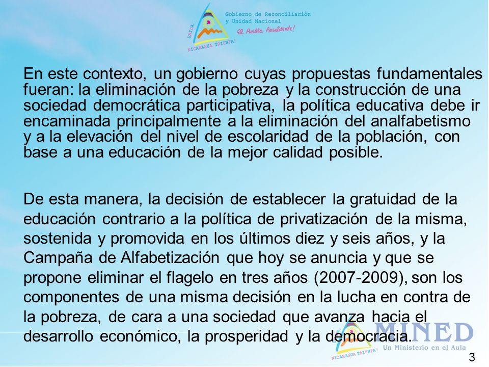 En este contexto, un gobierno cuyas propuestas fundamentales fueran: la eliminación de la pobreza y la construcción de una sociedad democrática partic