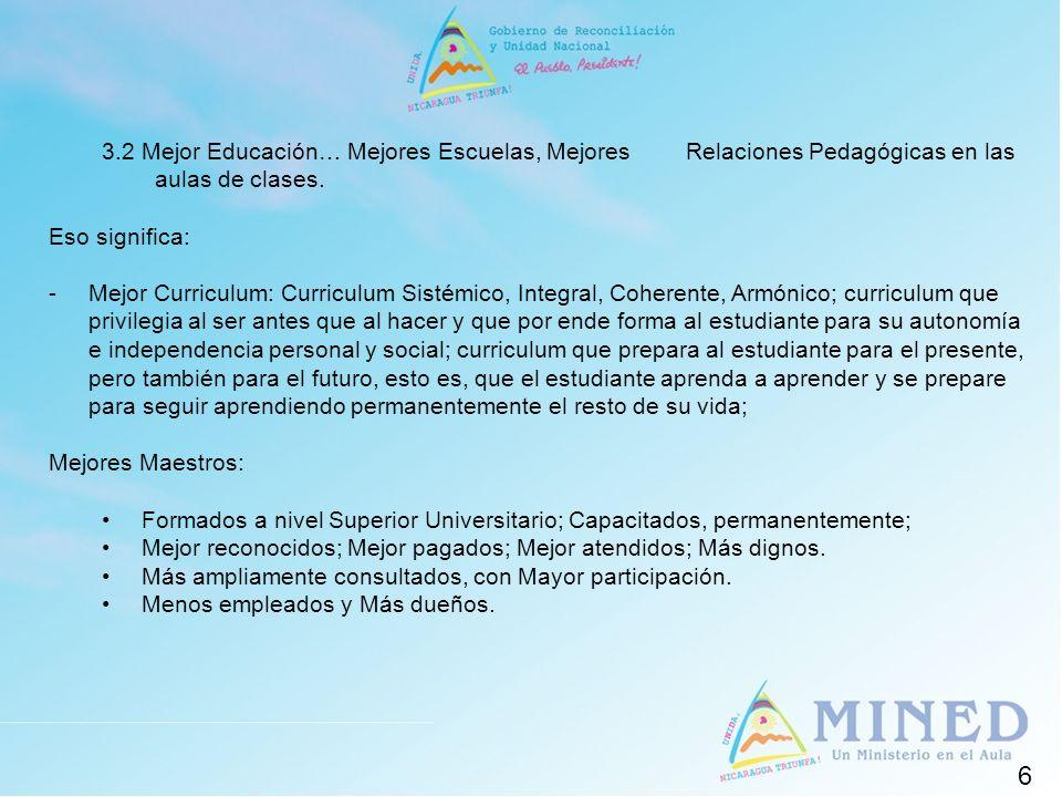 7 3.3 Otra Educación… Otra Escuela Una Escuela para: Rescatar la Escuela Pública Nicaragüense de las manos del mercado.