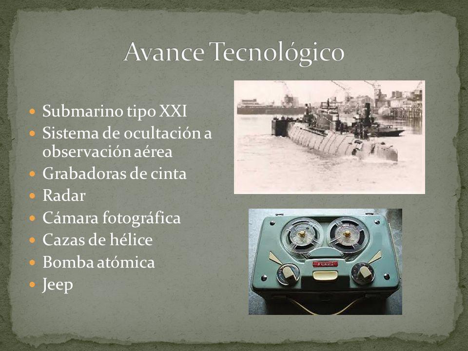 Submarino tipo XXI Sistema de ocultación a observación aérea Grabadoras de cinta Radar Cámara fotográfica Cazas de hélice Bomba atómica Jeep