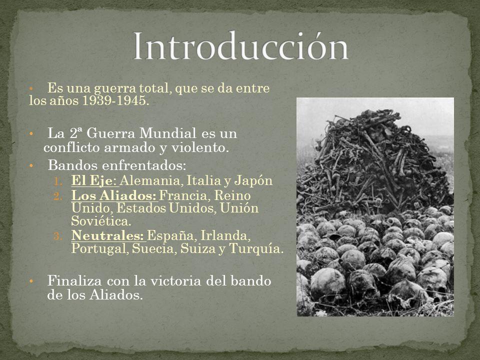 Es una guerra total, que se da entre los años 1939-1945. La 2ª Guerra Mundial es un conflicto armado y violento. Bandos enfrentados: 1. El Eje : Alema