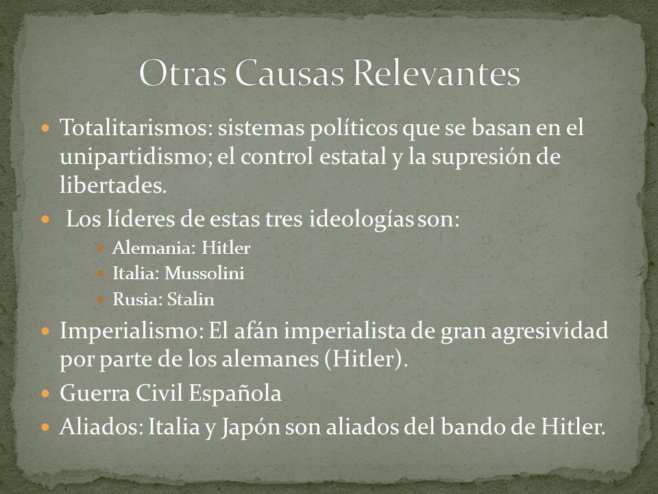 Totalitarismos: sistemas políticos que se basan en el unipartidismo; el control estatal y la supresión de libertades. Los líderes de estas tres ideolo