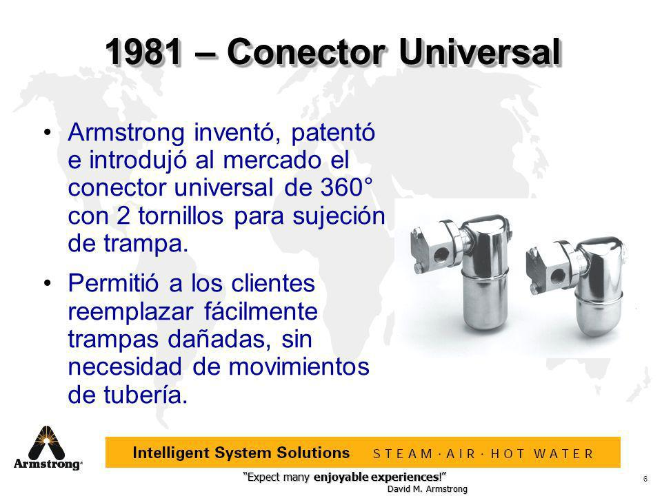 Expect many enjoyable experiences! David M. Armstrong Expect many enjoyable experiences! David M. Armstrong 6 1981 – Conector Universal Armstrong inve