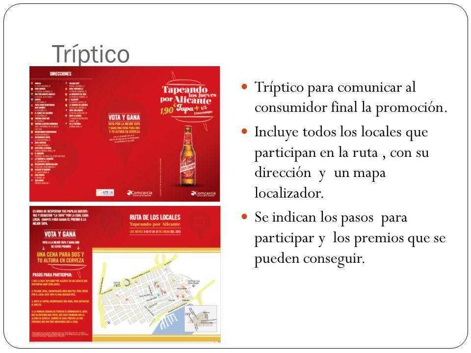 Tríptico Tríptico para comunicar al consumidor final la promoción. Incluye todos los locales que participan en la ruta, con su dirección y un mapa loc