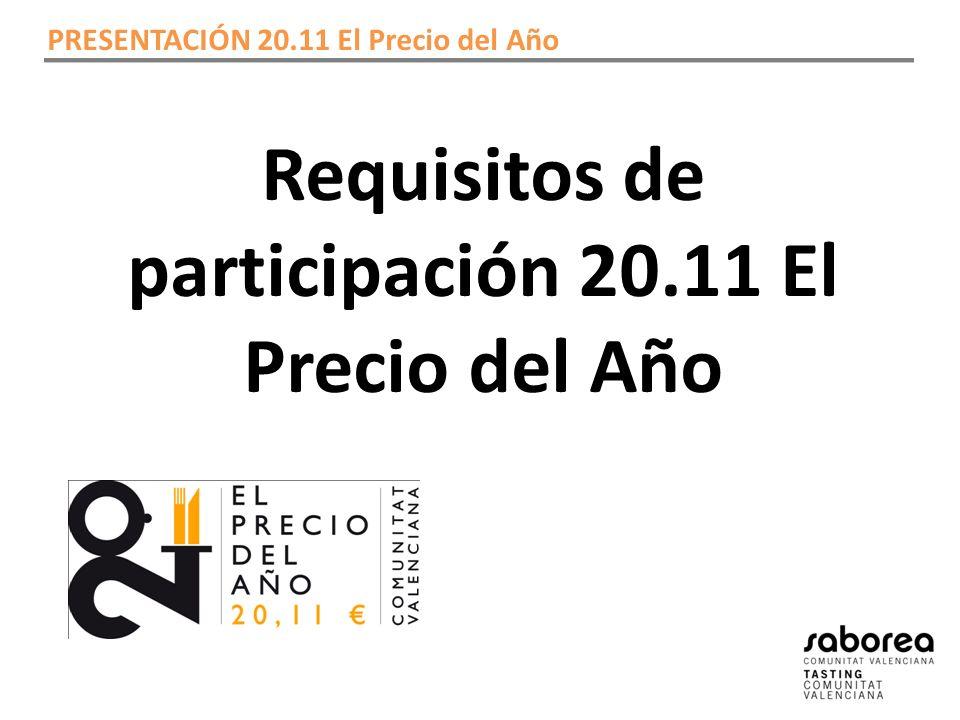 Requisitos de participación 20.11 El Precio del Año PRESENTACIÓN 20.11 El Precio del Año