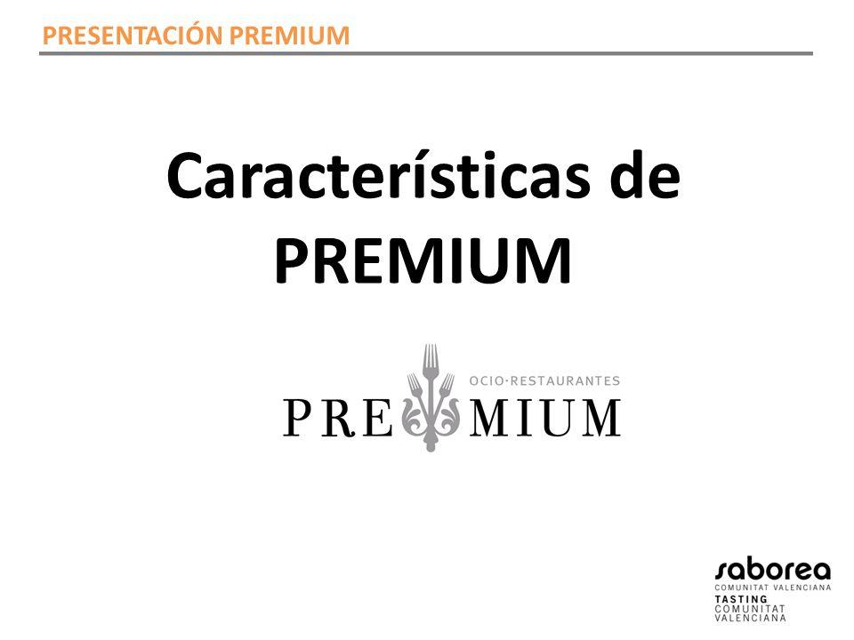 Características de PREMIUM PRESENTACIÓN PREMIUM