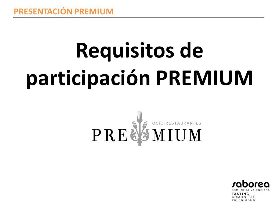 Requisitos de participación PREMIUM PRESENTACIÓN PREMIUM