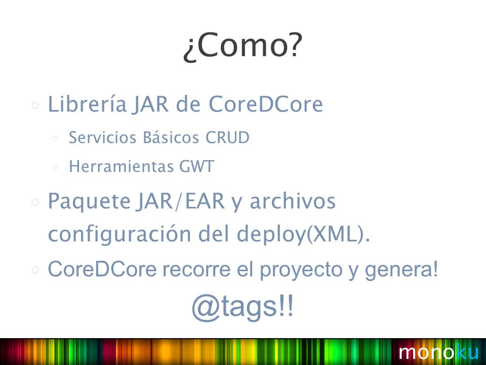 Java Modular Flexible Extensible AJAX Adaptable gráficamente (CSS) Etc, etc, etc… y… además es monoku GWT!
