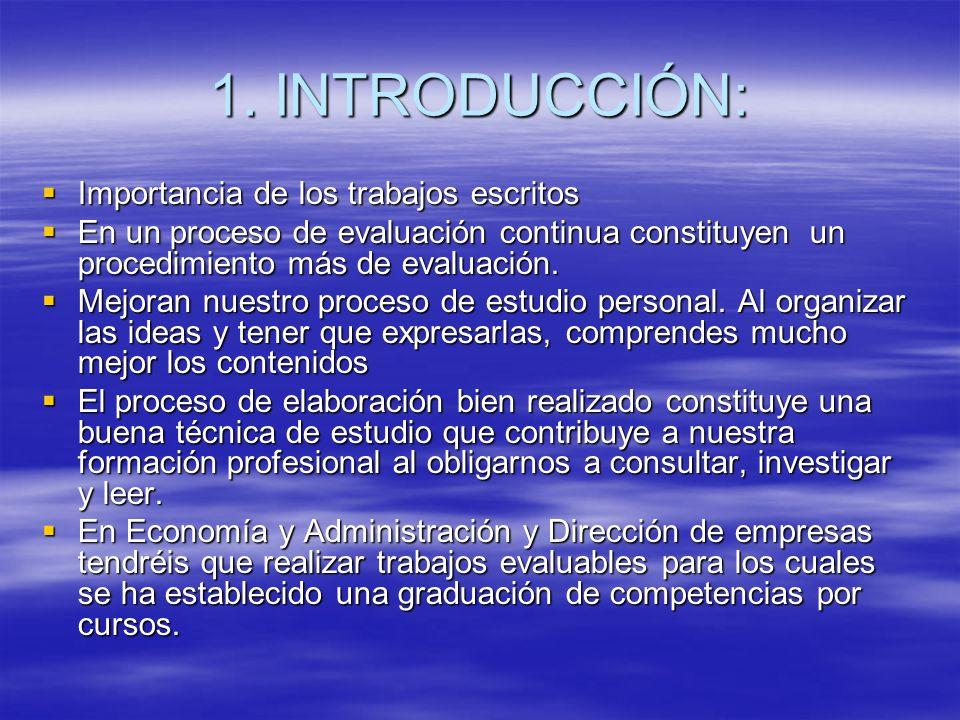 1. INTRODUCCIÓN: Importancia de los trabajos escritos Importancia de los trabajos escritos En un proceso de evaluación continua constituyenun procedim