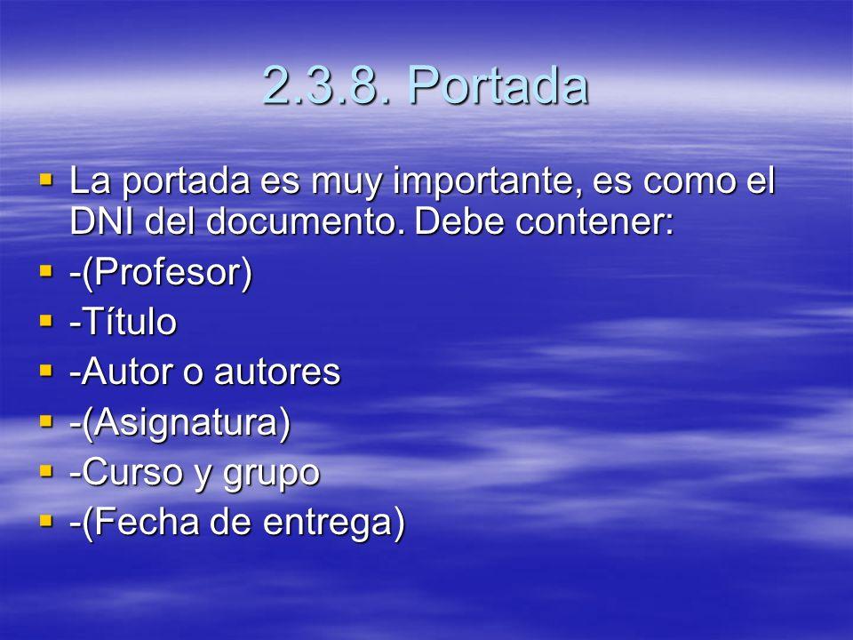 2.3.8. Portada La portada es muy importante, es como el DNI del documento. Debe contener: La portada es muy importante, es como el DNI del documento.
