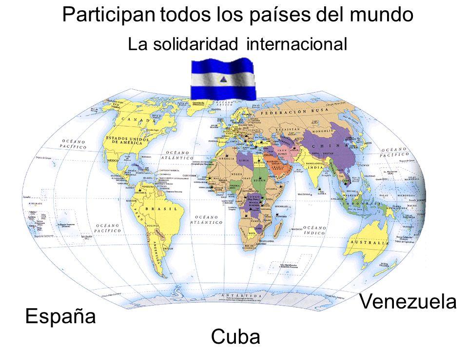 Participan todos los países del mundo La solidaridad internacional Venezuela Cuba España