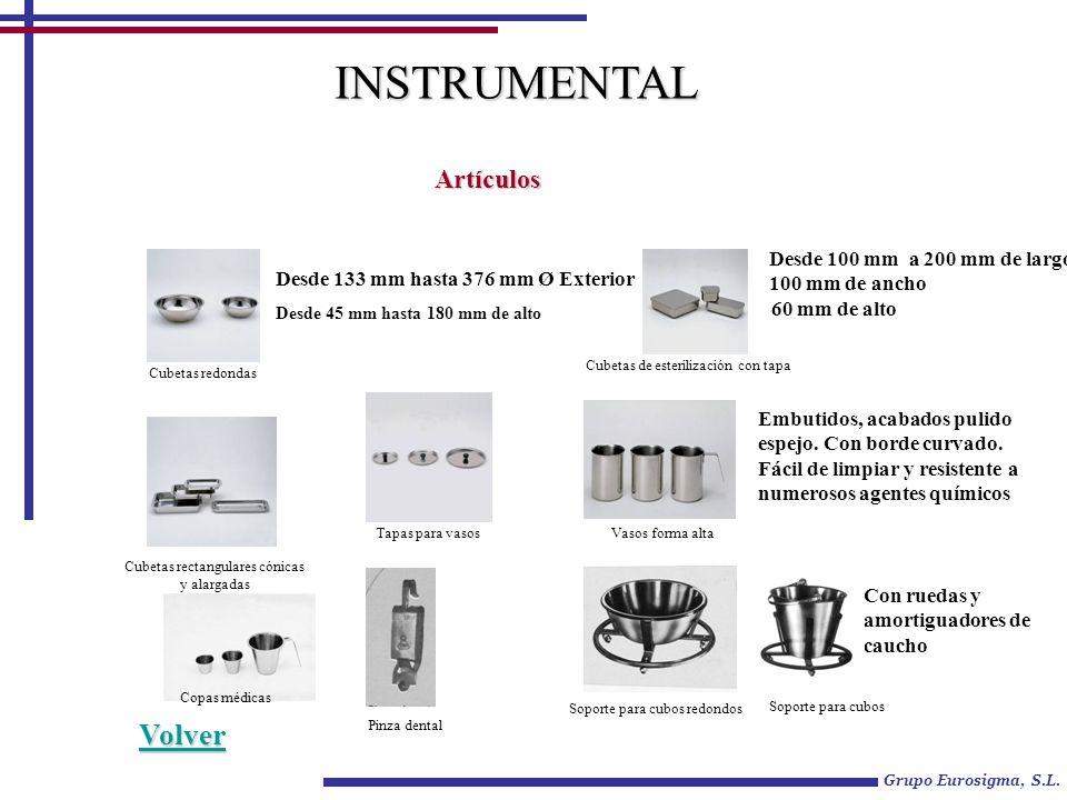 Grupo Eurosigma, S.L. INSTRUMENTAL Artículos Cubetas redondas Desde 133 mm hasta 376 mm Ø Exterior Desde 45 mm hasta 180 mm de alto Cubetas de esteril