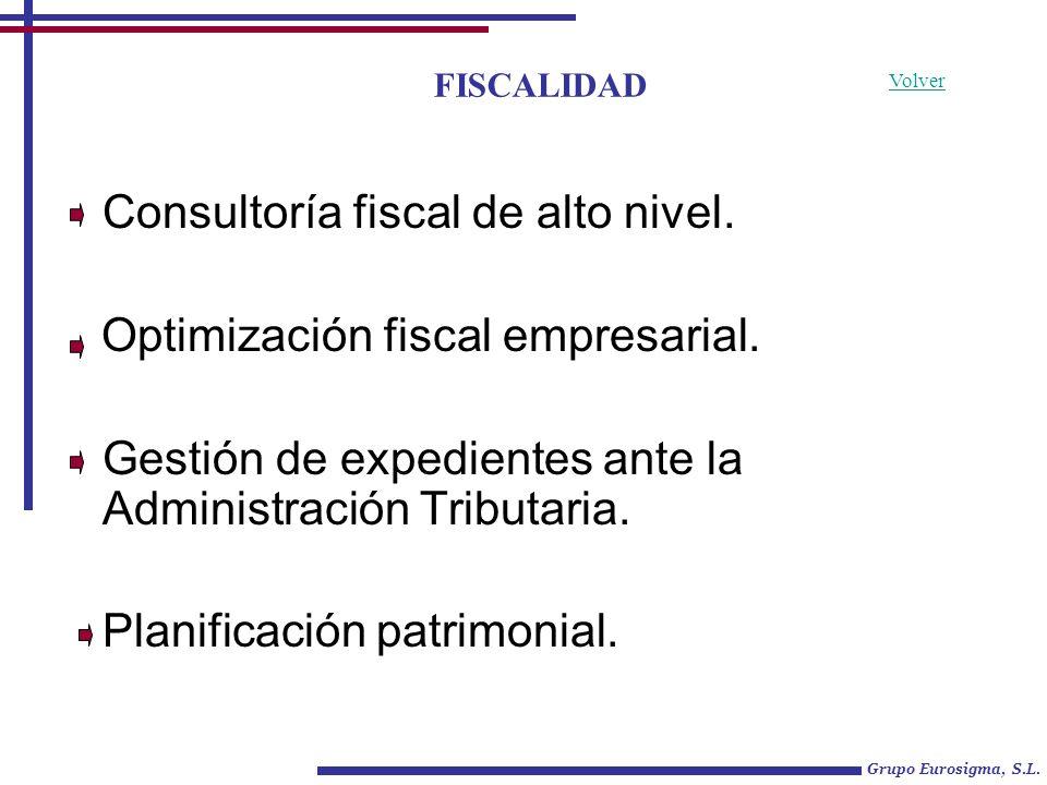 Grupo Eurosigma, S.L. Volver FISCALIDAD Consultoría fiscal de alto nivel. Optimización fiscal empresarial. Gestión de expedientes ante la Administraci