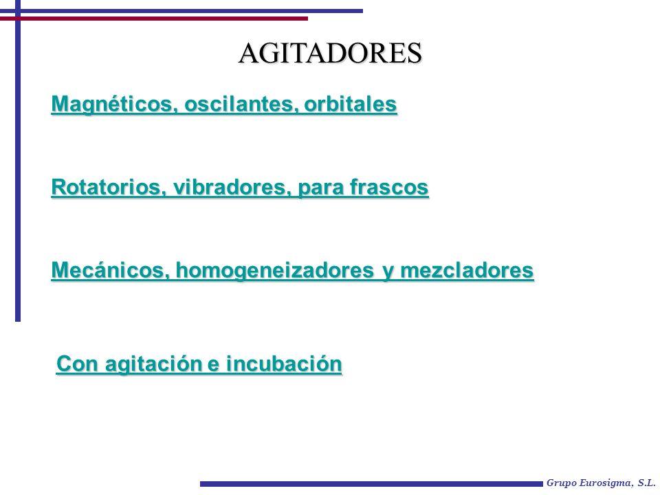 Grupo Eurosigma, S.L. AGITADORES Magnéticos, oscilantes, orbitales Magnéticos, oscilantes, orbitales Rotatorios, vibradores, para frascos Rotatorios,