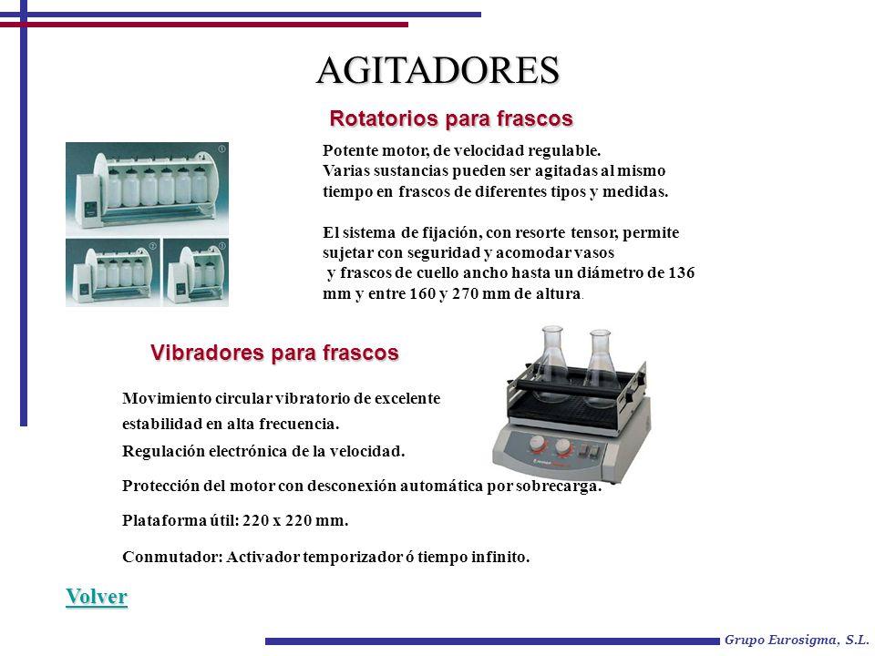 Grupo Eurosigma, S.L. Rotatorios para frascos Vibradores para frascos AGITADORES Potente motor, de velocidad regulable. Varias sustancias pueden ser a