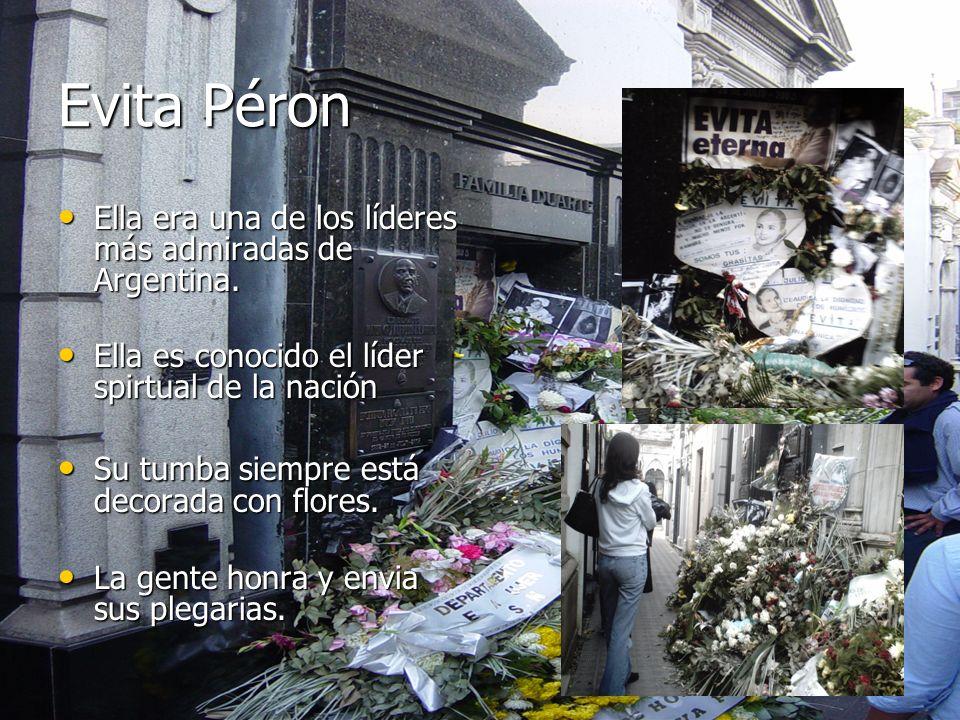 Evita Péron Ella era una de los líderes más admiradas de Argentina. Ella era una de los líderes más admiradas de Argentina. Ella es conocido el líder