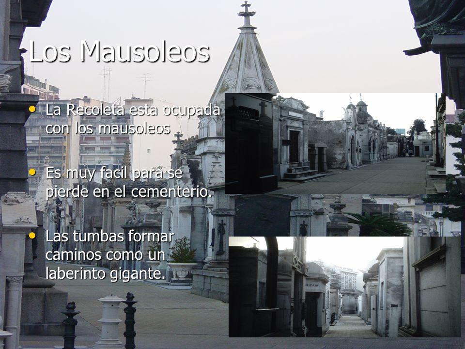 Los Mausoleos La Recoleta esta ocupada con los mausoleos La Recoleta esta ocupada con los mausoleos Es muy facil para se pierde en el cementerio. Es m