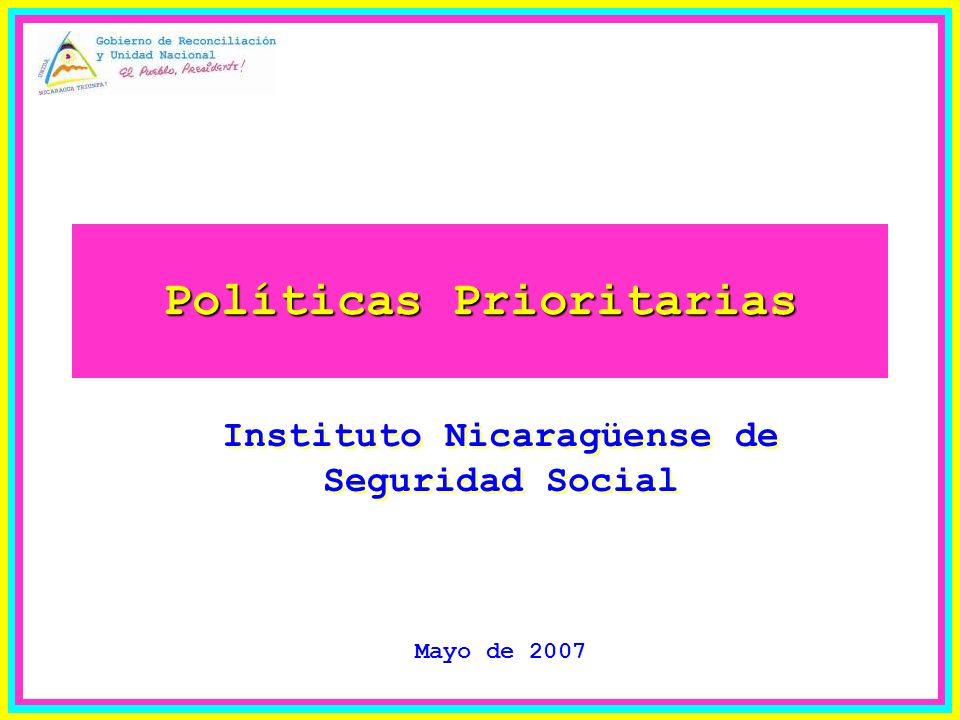 Políticas Prioritarias Instituto Nicaragüense de Seguridad Social Mayo de 2007