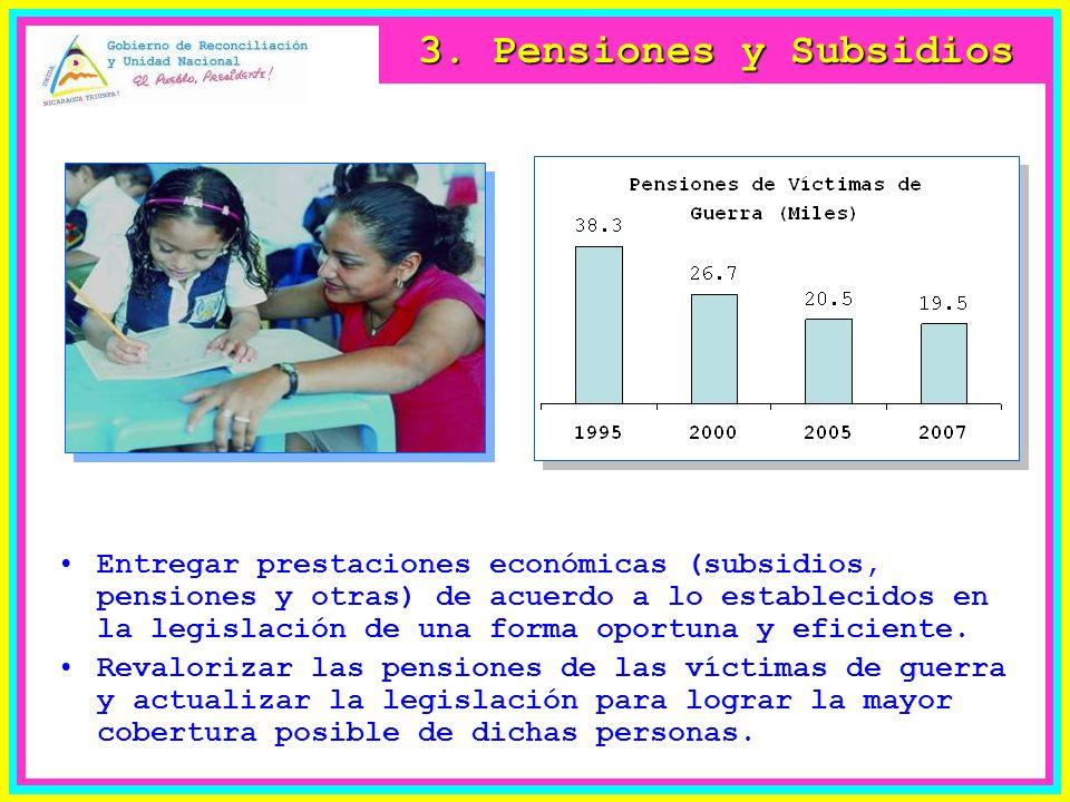 3. Pensiones y Subsidios Entregar prestaciones económicas (subsidios, pensiones y otras) de acuerdo a lo establecidos en la legislación de una forma o