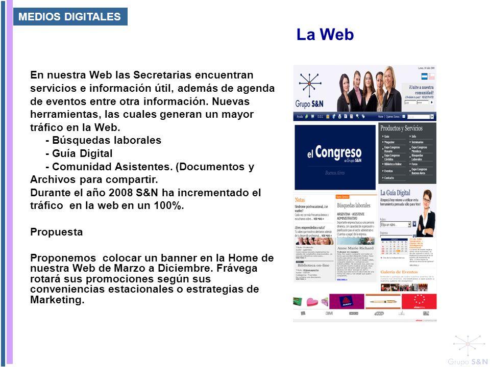 MEDIOS DIGITALES En nuestra Web las Secretarias encuentran servicios e información útil, además de agenda de eventos entre otra información. Nuevas he