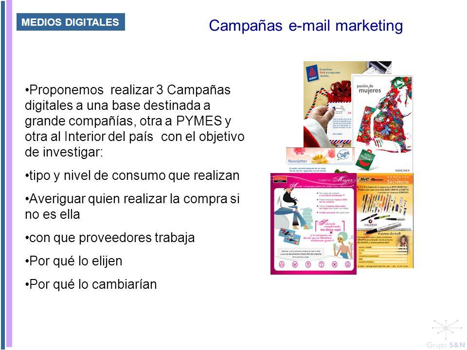 Campañas e-mail marketing Proponemos realizar 3 Campañas digitales a una base destinada a grande compañías, otra a PYMES y otra al Interior del país c