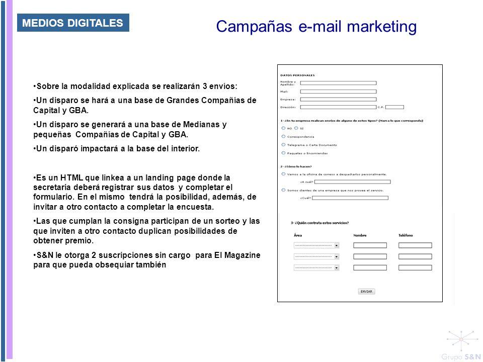 MEDIOS DIGITALES Campañas e-mail marketing Sobre la modalidad explicada se realizarán 3 envíos: Un disparo se hará a una base de Grandes Compañías de