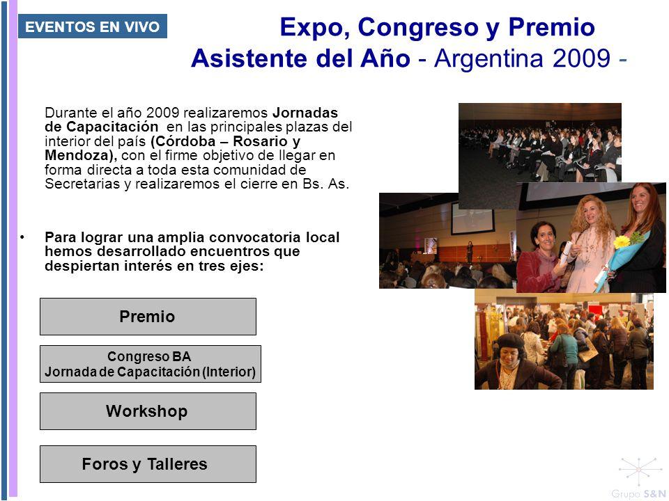 Expo, Congreso y Premio Asistente del Año - Argentina 2009 - Durante el año 2009 realizaremos Jornadas de Capacitación en las principales plazas del i