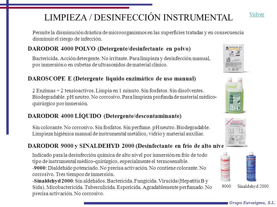 LIMPIEZA / DESINFECCIÓN INSTRUMENTAL DARODOR 4000 POLVO (Detergente/desinfectante en polvo) Bactericida. Acción detergente. No irritante. Para limpiez