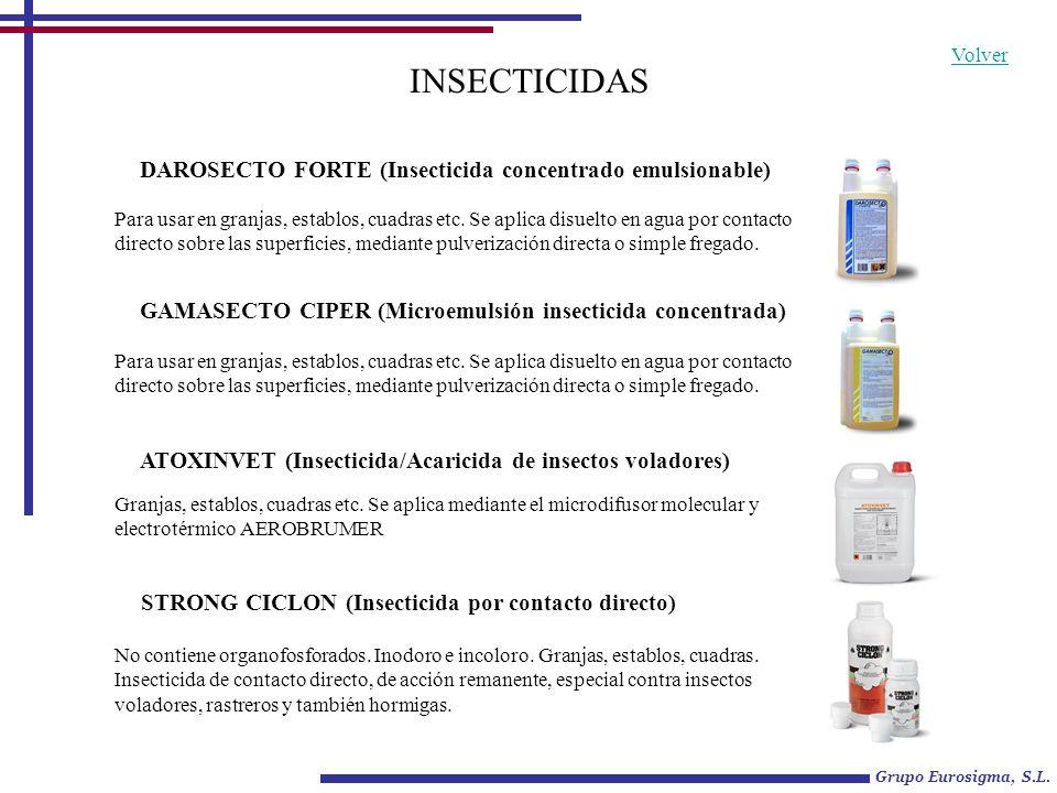 INSECTICIDAS DAROSECTO FORTE (Insecticida concentrado emulsionable) Para usar en granjas, establos, cuadras etc. Se aplica disuelto en agua por contac