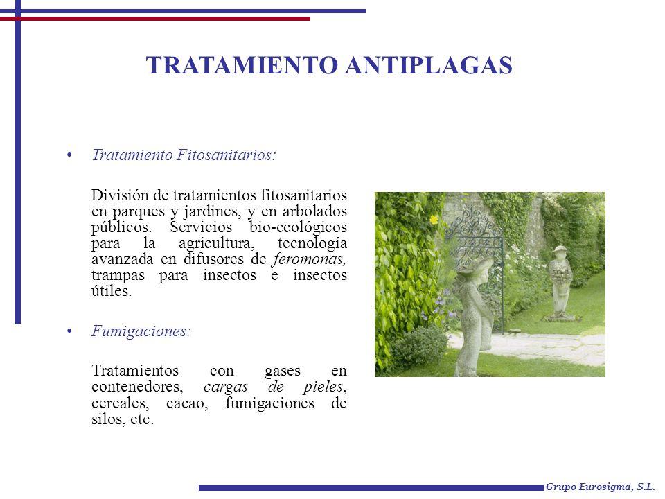 TRATAMIENTO ANTIPLAGAS Grupo Eurosigma, S.L. Tratamiento Fitosanitarios: División de tratamientos fitosanitarios en parques y jardines, y en arbolados