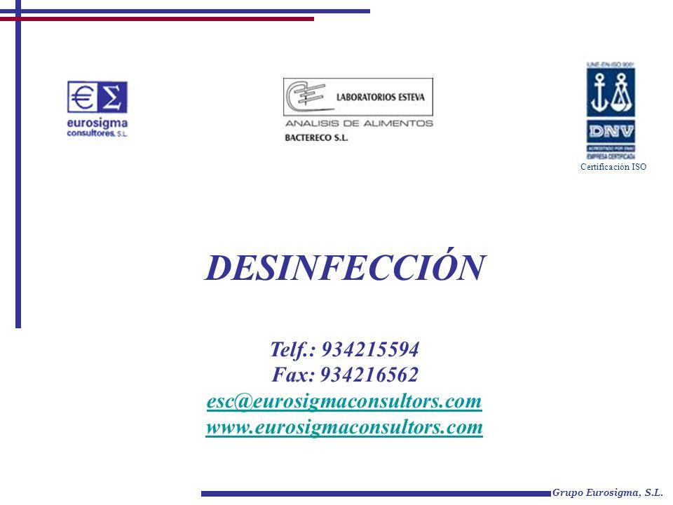 DESINFECCIÓN Grupo Eurosigma, S.L. Certificación ISO Telf.: 934215594 Fax: 934216562 esc@eurosigmaconsultors.com www.eurosigmaconsultors.com