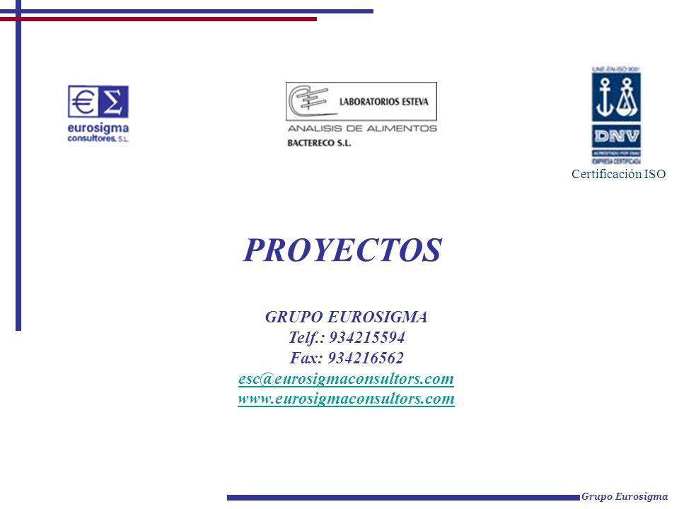 PROYECTOS Grupo Eurosigma Certificación ISO GRUPO EUROSIGMA Telf.: 934215594 Fax: 934216562 esc@eurosigmaconsultors.com www.eurosigmaconsultors.com