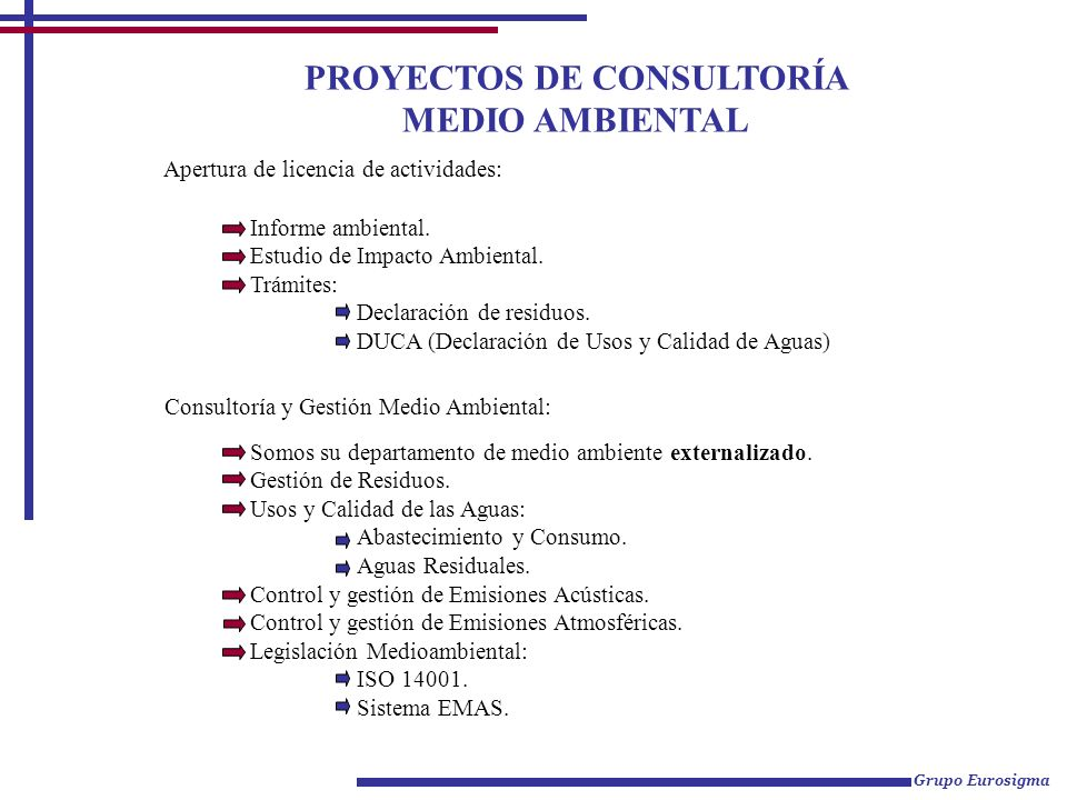 PROYECTOS DE CONSULTORÍA MEDIO AMBIENTAL Apertura de licencia de actividades: Informe ambiental. Estudio de Impacto Ambiental. Trámites: Declaración d