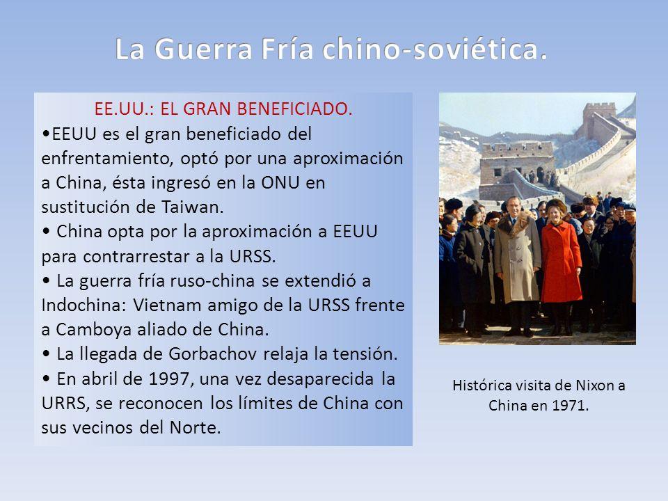 EE.UU.: EL GRAN BENEFICIADO. EEUU es el gran beneficiado del enfrentamiento, optó por una aproximación a China, ésta ingresó en la ONU en sustitución