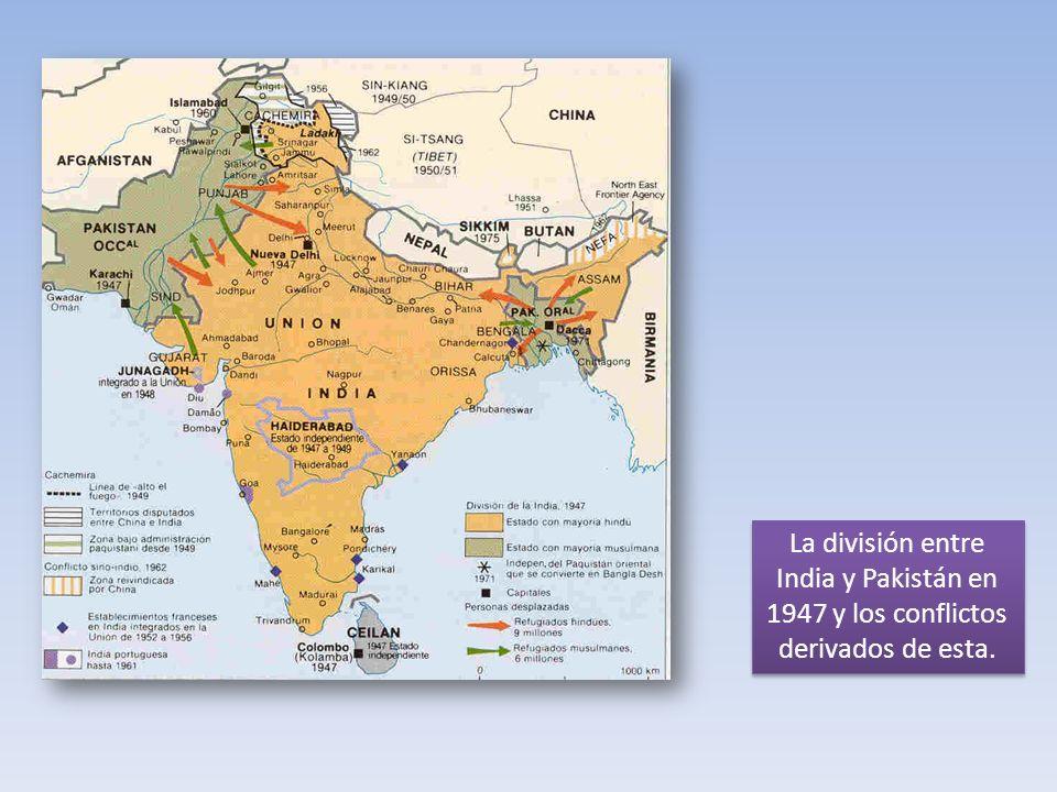 La división entre India y Pakistán en 1947 y los conflictos derivados de esta.