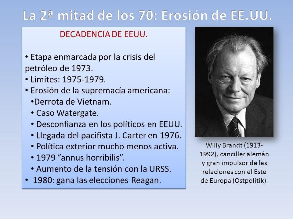 DECADENCIA DE EEUU. Etapa enmarcada por la crisis del petróleo de 1973. Límites: 1975-1979. Erosión de la supremacía americana: Derrota de Vietnam. Ca