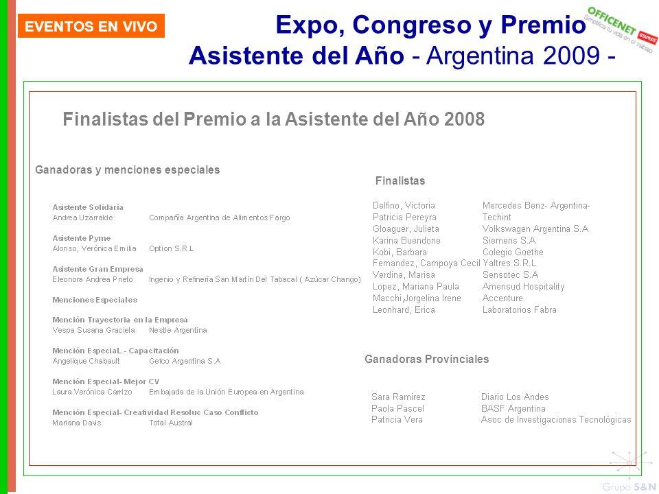 EVENTOS EN VIVO Expo, Congreso y Premio Asistente del Año - Argentina 2009 - Finalistas del Premio a la Asistente del Año 2008 Finalistas Ganadoras Provinciales Ganadoras y menciones especiales