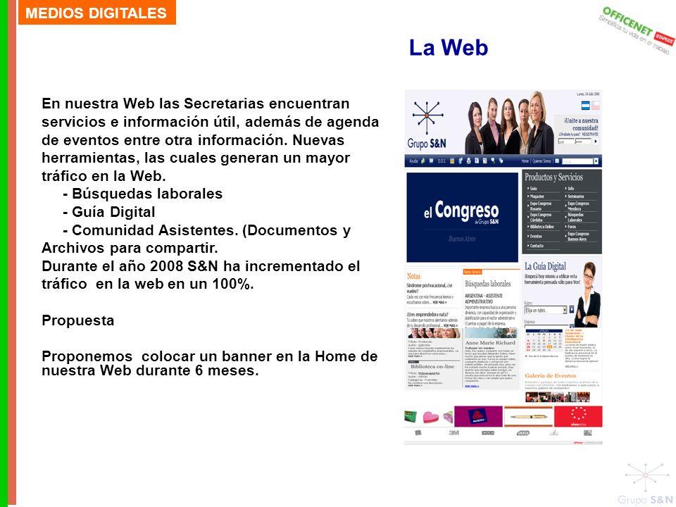 MEDIOS DIGITALES En nuestra Web las Secretarias encuentran servicios e información útil, además de agenda de eventos entre otra información.