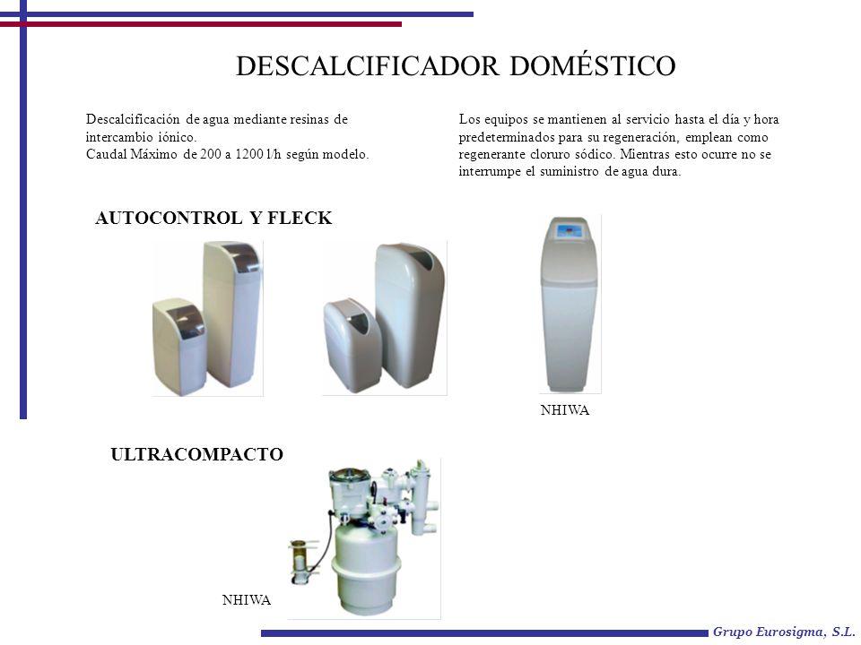 DESCALCIFICADOR DOMÉSTICO AUTOCONTROL Y FLECK Descalcificación de agua mediante resinas de intercambio iónico. Caudal Máximo de 200 a 1200 l/h según m