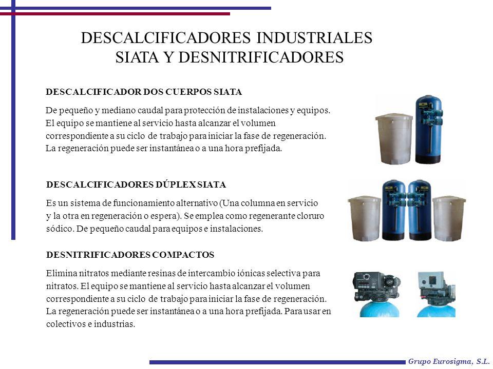 DESCALCIFICADORES INDUSTRIALES SIATA Y DESNITRIFICADORES DESCALCIFICADOR DOS CUERPOS SIATA De pequeño y mediano caudal para protección de instalacione