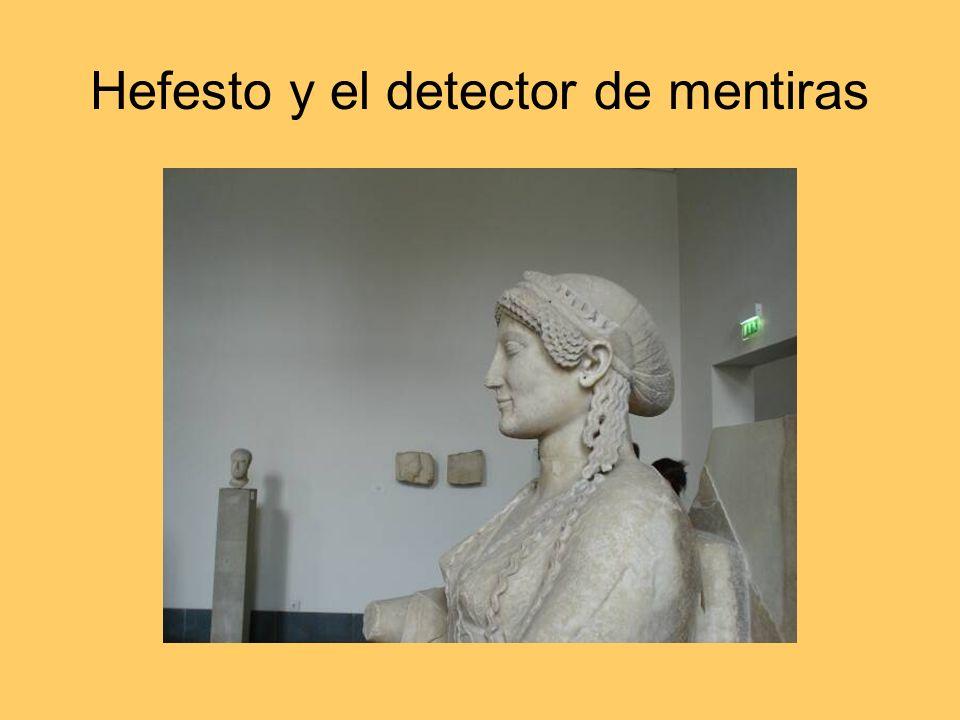 Hefesto y el detector de mentiras