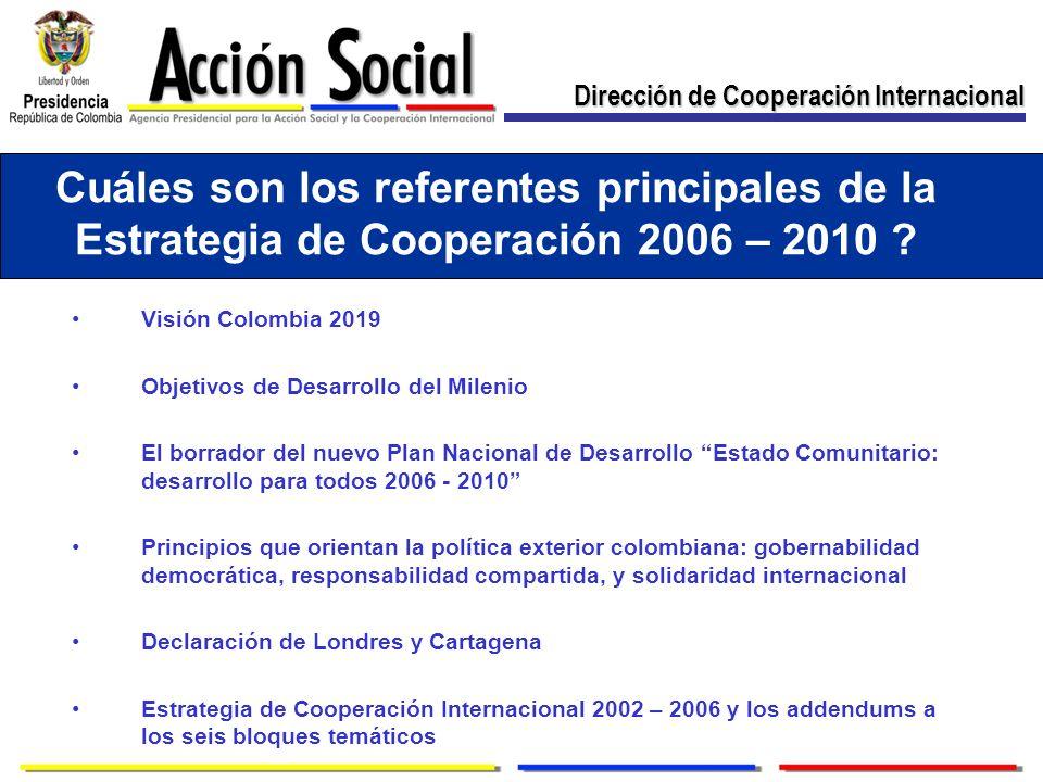 Cuáles son los referentes principales de la Estrategia de Cooperación 2006 – 2010 .