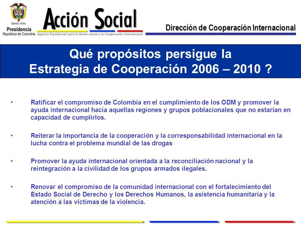 Qué propósitos persigue la Estrategia de Cooperación 2006 – 2010 .