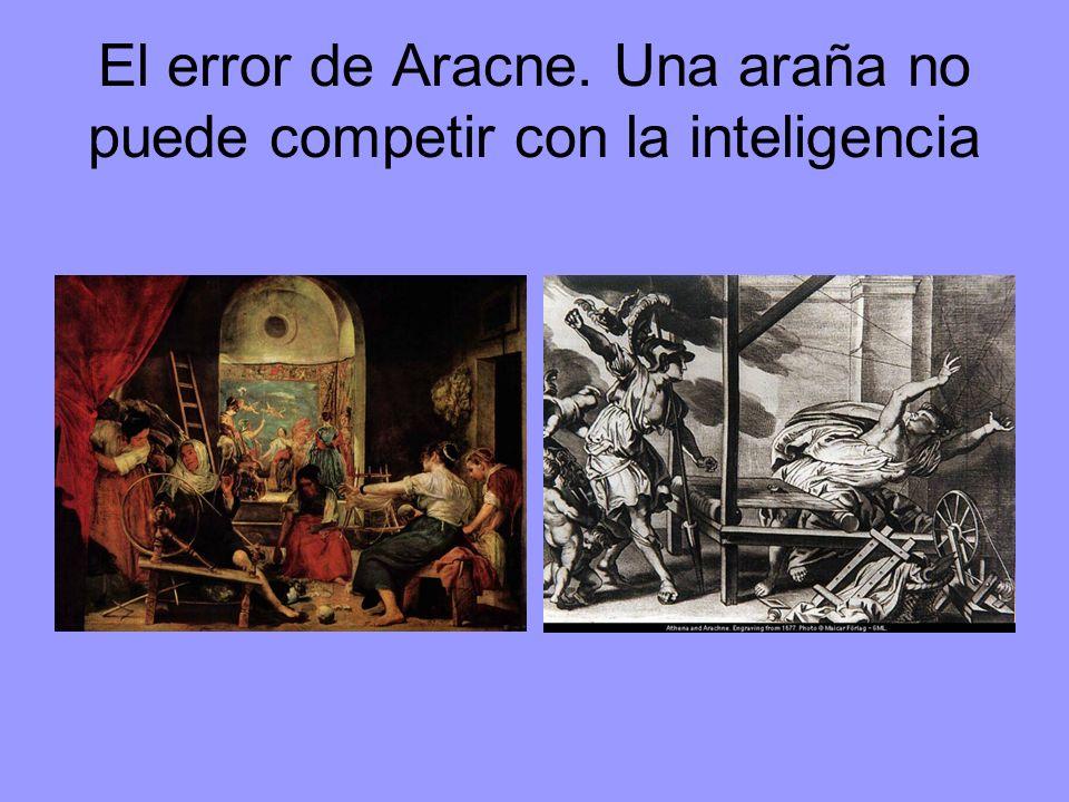 El error de Aracne. Una araña no puede competir con la inteligencia